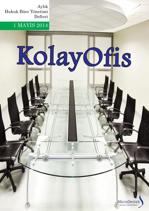 KolayOfis Hukuk Büro Yönetimi Dergisi Mayıs Sayısı 2014