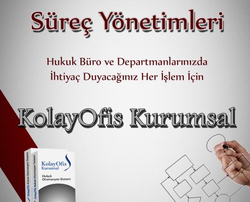 KolayOfis Kurumsal Hukuk Otomasyon Sistemi - Süreç Yönetimi