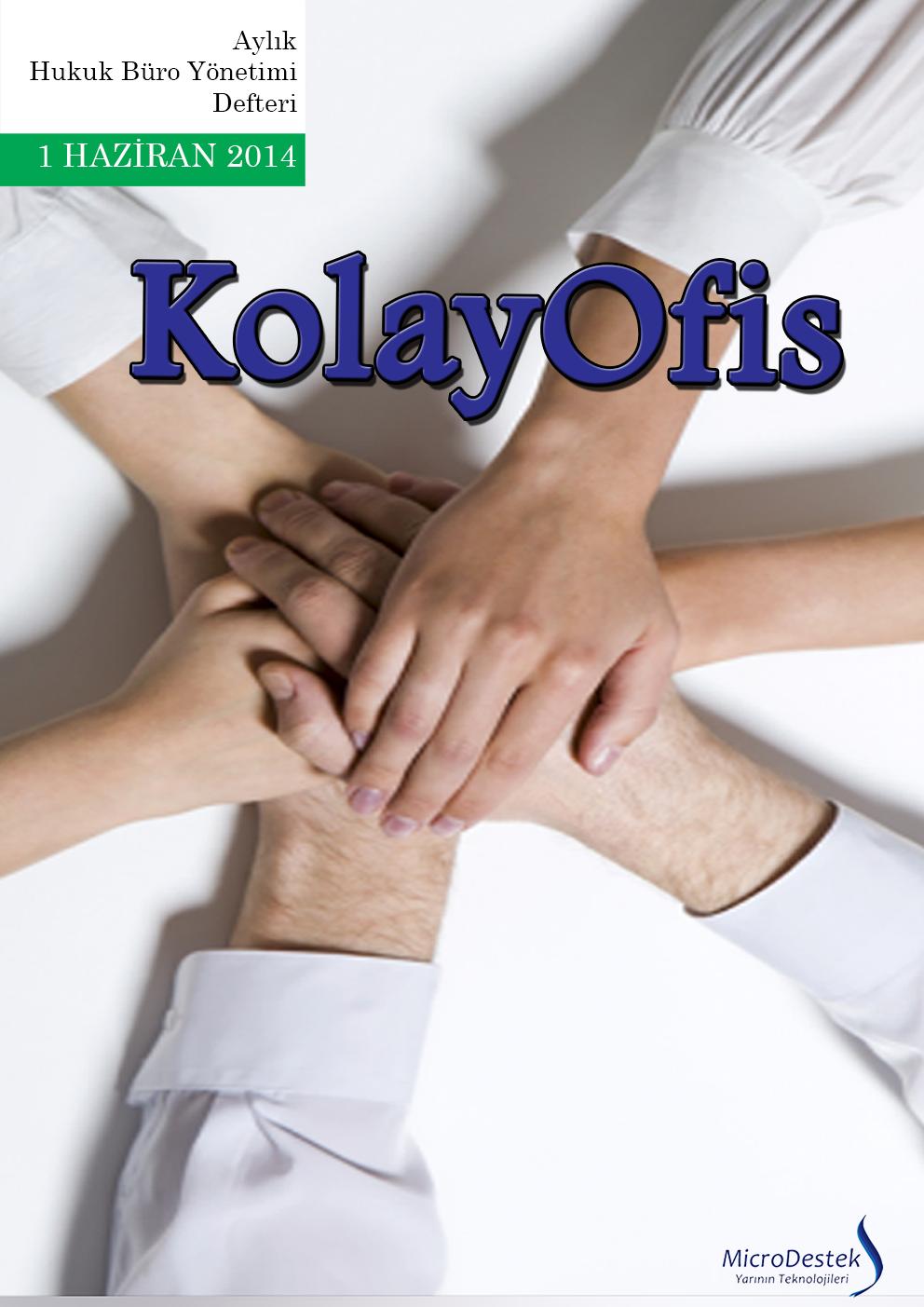 KolayOfis Hukuk Büro Yönetimi Dergisi Haziran 2014 Ana Kapak