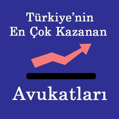 Türkiye 'nin En Çok Kazanan Avukatları