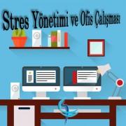 Stres Yönetimi ve Ofis Çalışması
