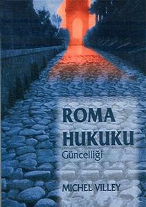 Roma Hukuk Güncelliği - Michel Villey