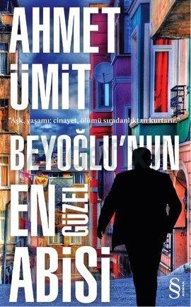Ahmet Ümit- Beyoğlu'nun En güzel Abisi