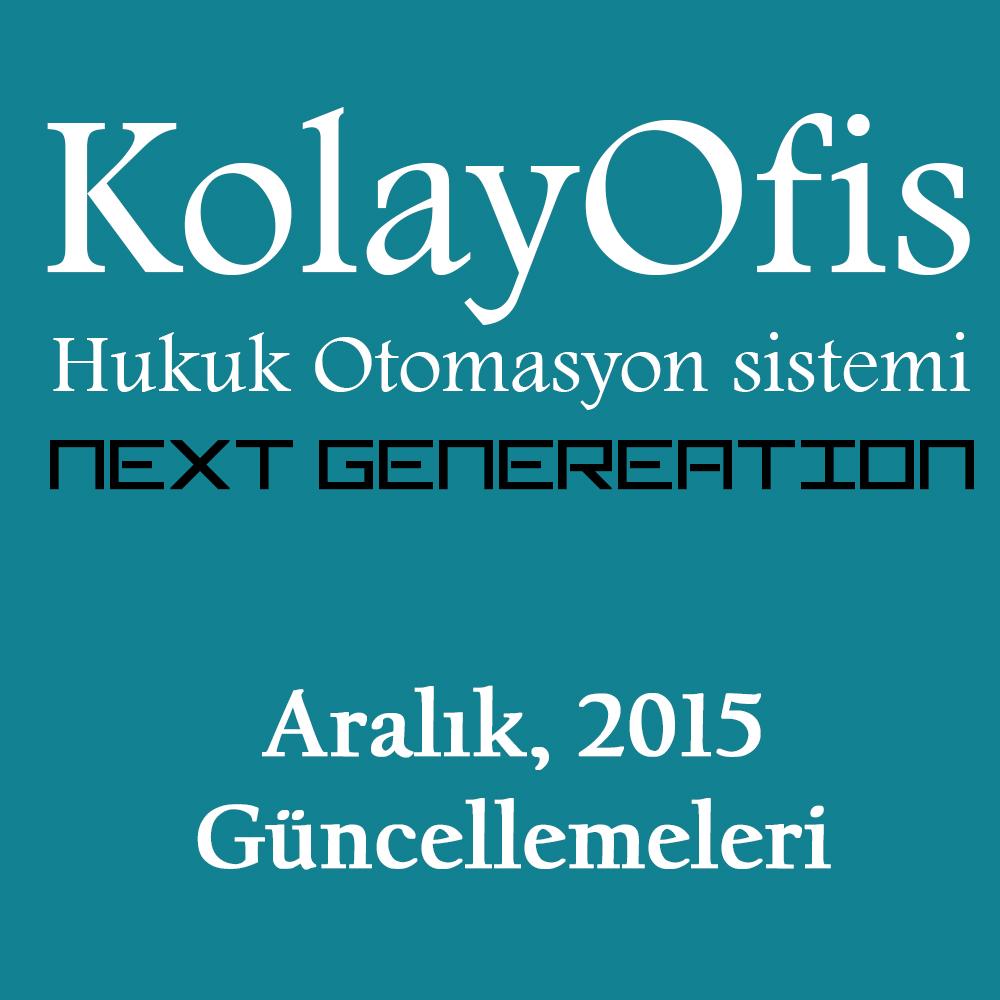 KolayOfis Hukuk Otomasyon Sistemi Aralık 2015 Güncellemeleri