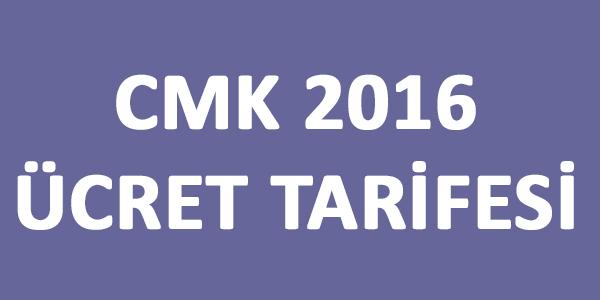 CMK 2016 Ücret Tarifesi -2