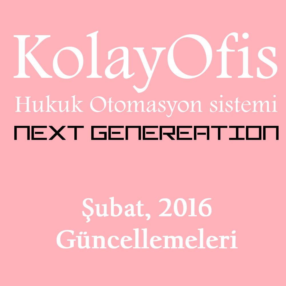 KolayOfis Hukuk Otomasyon Sistemi Şubat 2016 Güncellemeleri