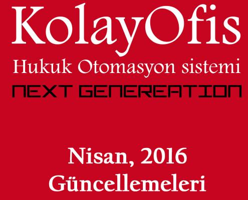 KolayOfis Hukuk Otomasyon Sistemi Nisan 2016 Güncellemeleri