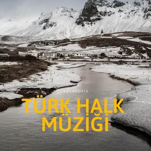 2 - Avukatlar İçin Müzik Önerileri - Türk Halk Müziği