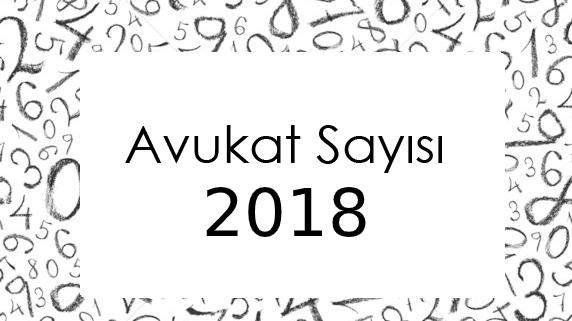 Avukat Sayısı 2018 - 2